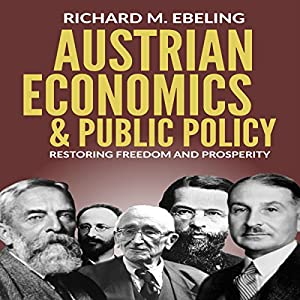 Austrian Economics and Public Policy Audiobook