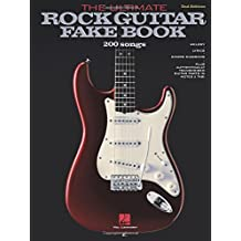 The Ultimate Rock Guitar Fake Book: 200 Songs Authentically Transcribed for Guitar in Notes & Tab!