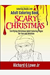 Adult Coloring Book Scary Christmas: Terrifying Christmas Adult Coloring Pages for Fun and Relation (Volume 10)