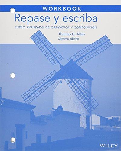 Workbook to accompany Repase y escriba: Curso avanzado de gramática y composición