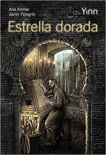 Estrella dorada Literatura Juvenil A Partir De 12 Años - Yinn: Amazon.es: Ana Alonso, Javier Pelegrín: Libros