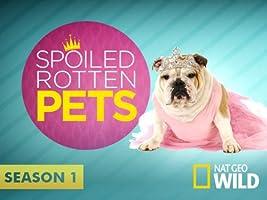 Spoiled Rotten Pets  Season 1