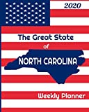 The Great State of North Carolina Weekly Planner: 2020 Diary, Calendar, and Notebook