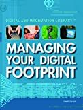 Managing Your Digital Footprint, Robert Grayson, 1448822904