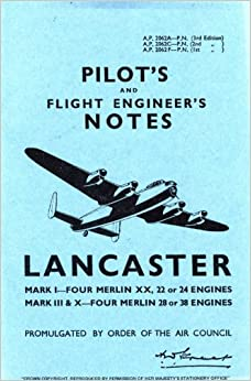 Pilots and Flight Engineers Notes: Lancaster Mark I, III, VII & X: Avro Lancaster I, III and X