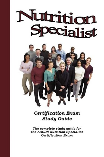 AASDN Nutrition Specialist Certification Exam Study Guide