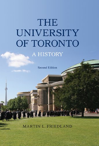 The University of Toronto: A History, Second Edition