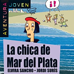 Aventura Joven: La chica de Mar del Plata [The Girl from Mar del Plata] Audiobook