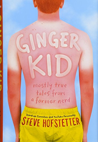 Ginger Kid: Mostly True Tales from a Former Nerd by Harry N. Abrams