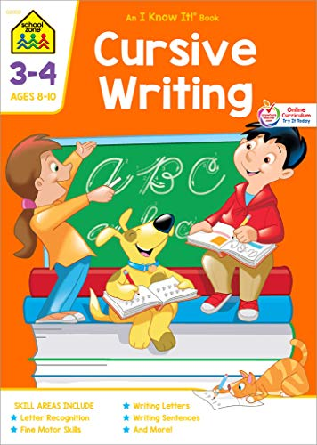 School Zone - Cursive Writing Workbook - 32 Pages, Ages 8 to 10, Grades 3 to 4, Practice Handwriting, Tracing, Letters, Words, Sentences, and More ... It!® Workbook Series) (An I know it book)