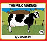The Milk Makers (Turtleback School & Library Binding Edition) (Reading Rainbow Books)