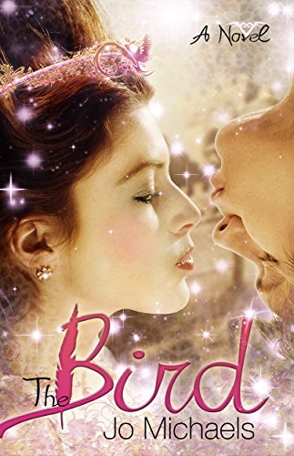 The Bird: A Fantasy Romance Novel by [Michaels, Jo]
