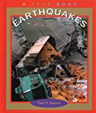 Earthquakes, Paul P. Sipiera, 0516206656