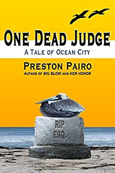 One Dead Judge: A Tale of Ocean City (Ocean City Mysteries Book 2) by [Pairo, Preston]