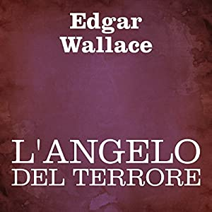 L'angelo del terrore [The Angel of Terror] Audiobook