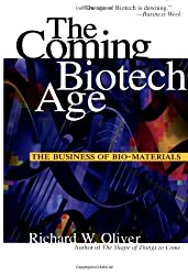 The Coming Biotech Age: The Business of Bio-Materials