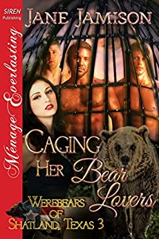 Caging Her Bear Lovers [Werebears of Shatland, Texas 3] (Siren Publishing Menage Everlasting) by [Jamison, Jane]