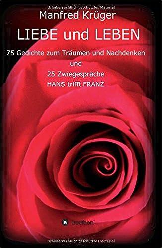 Liebe Und Leben 75 Gedichte Zum Träumen Und Nachdenken Und