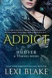 Addict (Hunter: A Thieves Series) (Volume 2)