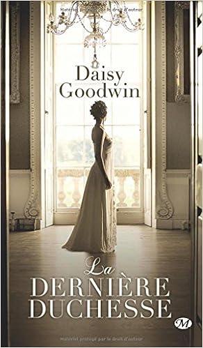 La dernière Duchesse - Goodwin Daisy
