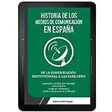 img - for De la Comunicaci n Institucional a las Fake News: Historia de los medios de comunicaci n en Espa a (Spanish Edition) book / textbook / text book