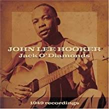 Jack O' Diamonds: 1949 Recordings by John Lee Hooker (2004-05-18)