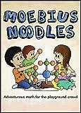Moebius Noodles (Natural Math) by Yelena McManaman (2015-04-15)