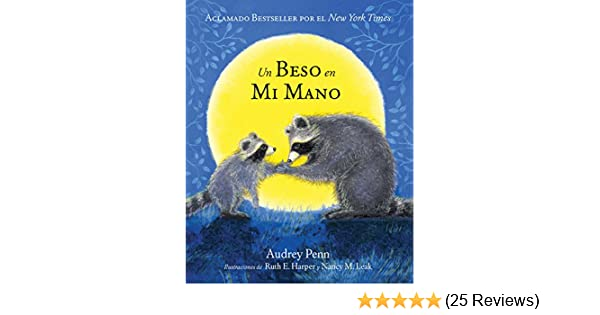 Un Beso en Mi Mano (The Kissing Hand) (The Kissing Hand Series) (Spanish Edition) - Kindle edition by Audrey Penn, Ruth E. Harper, Nancy M. Leak.