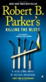Robert B. Parker's Killing the Blues, Michael Brandman, 0425250458