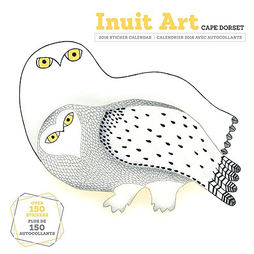 Inuit Art Cape Dorset 2016 Sticker Calendar (English and French Edition)
