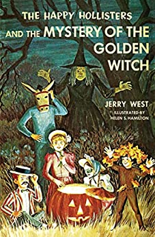 The Happy Hollisters and the Mystery of the Golden Witch: (Volume 30) by [West, Jerry]