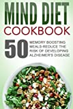img - for Mind Diet Cookbook: 50 Memory Boosting Meals-Reduce The Risk Of Developing Alzheimer's Disease book / textbook / text book
