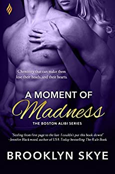 A Moment of Madness (Boston Alibi Book 2) by [Skye, Brooklyn]