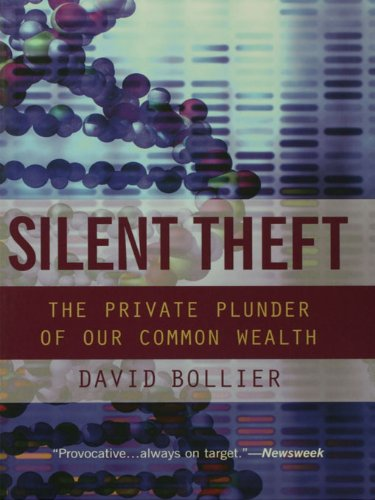 Download Silent Theft: The Private Plunder of Our Common Wealth Pdf
