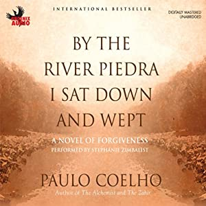 By the River Piedra I Sat Down and Wept Audiobook