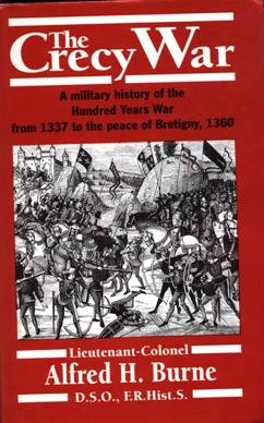 The Crécy war: a military history of the Hundred Years War from 1337 to the Peace of Bretigny, 1360