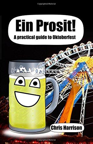 Download Ein Prosit!: A practical guide to Oktoberfest pdf epub