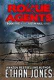 Rogue Agents: Justin Hall #5 (Justin Hall Series) (Volume 5)