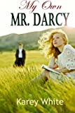 My Own Mr. Darcy, Karey White, 1490537260
