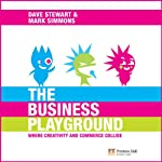 The Business Playground: Where Creativity and Commerce Collide | Dave A. Stewart,Mark J. C. Simmons,Sir Richard Branson (foreword)