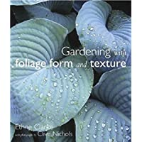Gardening with Foliage,Form and Texture
