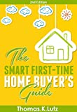 The Smart First-Time Home Buyer's Guide: How to Avoid Making First-Time Home Buyer Mistakes (Avoid Making Common Home Buyer Mistakes)