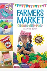Farmers Market Create-and-Play Activity Book: 100 Stickers + Games, Crafts & Fun! Spiral-bound