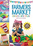 Farmers Market Create-and-Play Activity Book: 100 Stickers + Games, Crafts & Fun!
