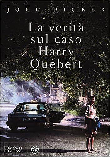 la verit%C3%A0 sul caso harry quebert libro  La verità sul caso Harry Quebert: : Joël Dicker, V. Vega: Libri