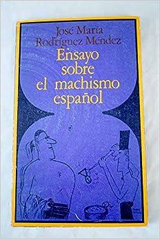 Ensayo sobre el machismo espanol: Amazon.es: RODRIGUEZ