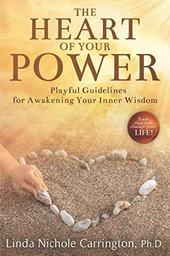(The Heart of Your Power: Playful Guidelines for Awakening Your Inner Wisdom)