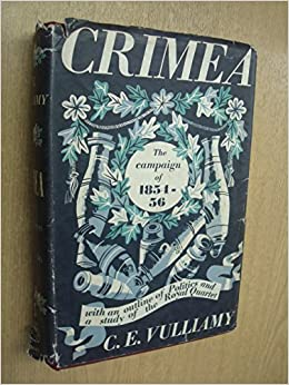 Crimea: The Campaign of 1854-56, with an Outline of Politics and A Study of the Royal Quartet