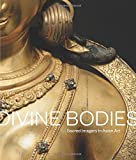 img - for Divine Bodies: Sacred Imagery in Asian Art book / textbook / text book