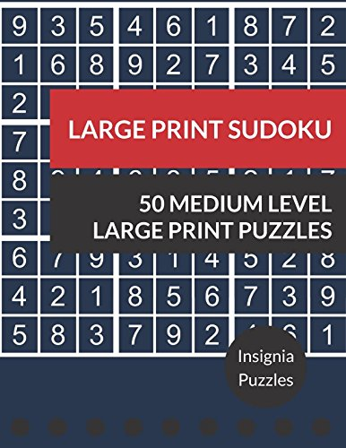 Large Print Sudoku 50 Medium Level Large Print Puzzles: One